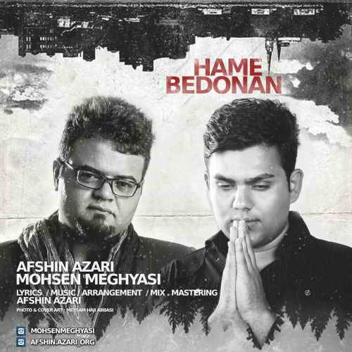 Download New Song By Afshin Azari & Mohsen Meghyasi Called Hame Bedonan
